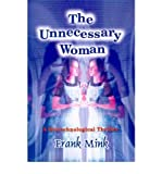 img - for [ [ [ The Unnecessary Woman [ THE UNNECESSARY WOMAN ] By Mink, Frank ( Author )Mar-01-2000 Paperback book / textbook / text book