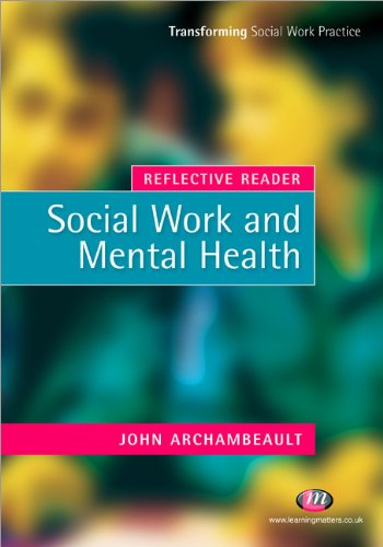 Reflective Reader: Social Work and Mental Health (Transforming Social Work Practice Series)
