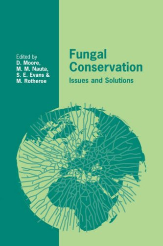 Fungal Conservation: Issues and Solutions (British Mycological Society Symposia)