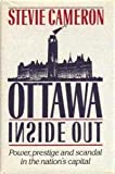 img - for Ottawa Inside Out: Power, Prestige, and Scandal in the Nation's Capital book / textbook / text book
