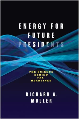 Energy for future presidents : the science behind the headlines