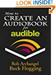 How to Create an Audiobook for Audibl...