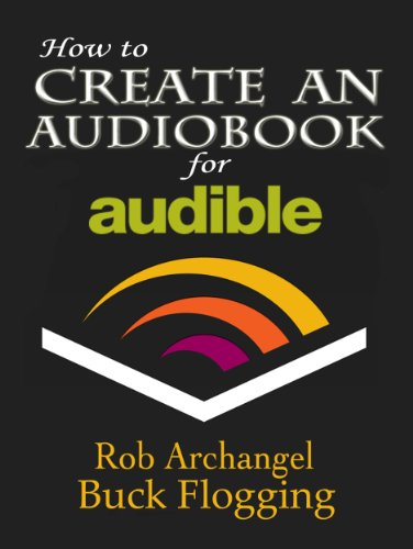 how-to-create-an-audiobook-for-audible-advice-for-authors-recording-and-formatting-info-and-more-for