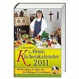 Schwester Annas K�chenkalender 2011: Mit Rezepten und Tipps der Hildegard von Bingen