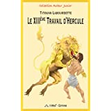 LE XIIIme TRAVAIL D&#39;HERCULEpar Titouan Labourdette