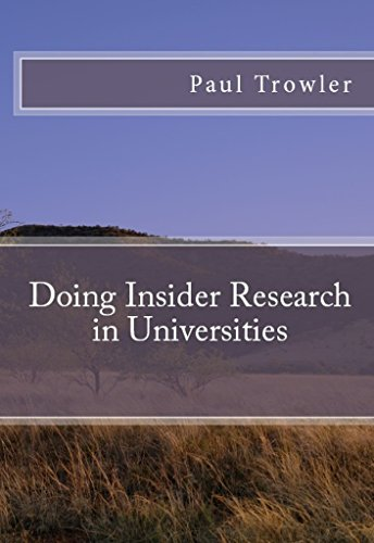 Doing Insider Research in Universities (Doctoral Research into Higher Education Book 1)