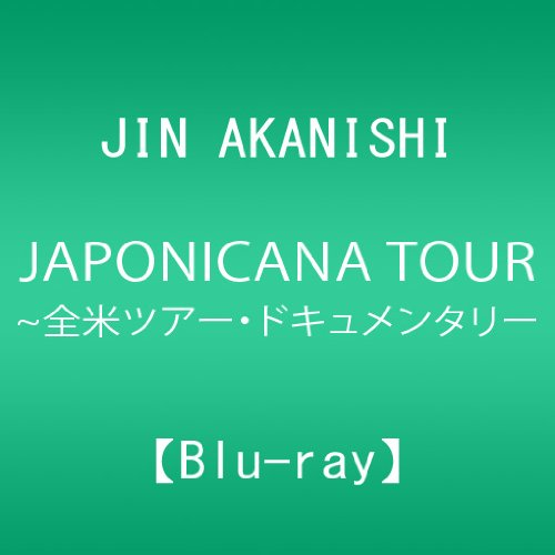 JIN AKANISHI JAPONICANA TOUR 2012 IN USA ~全米ツアー・ドキュメンタリー(Blu-ray)