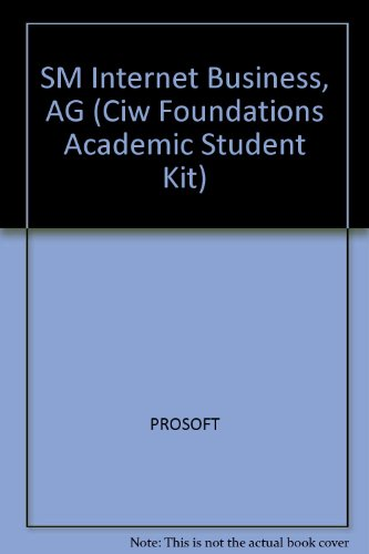 Internet Business Foundations: Academic Student Guide (Ciw Foundations Academic Student Kit)
