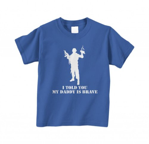 Threadrock 'I Told You My Daddy Is Brave' Infant T-Shirt 6M Royal Blue