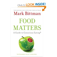 Food Matters: A Guide to Conscious Eating with More Than 75 Recipes (Hardcover)