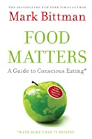 Cover of &quot;Food Matters: A Guide to Consci...
