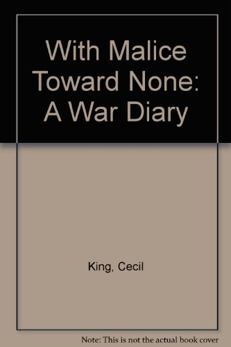 With Malice Toward None: A War Diary by Cecil King