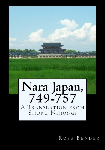 Nara Japan, 749-757: A Translation from Shoku Nihongi