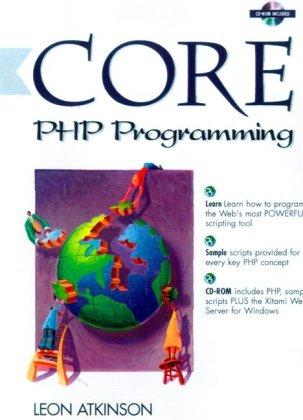 Core PHP Programming (3rd Edition), Leon Atkinson, Zeev Suraski