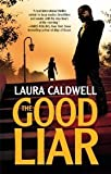 The Good Liar (0778325016) by Caldwell, Laura