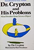 img - for Dr. Crypton and His Problems: Mind Benders from Science Digest by Dr. Crypton (1982-09-03) book / textbook / text book