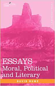 david hume essays moral political and literary summary A sad ending essays david hume essays essays moral political literary lf ed   david hume essays moral political and literary summary budismo colombia.