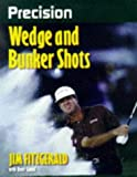 img - for Precision Wedge and Bunker Shots (Precision Golf Series) by David Gould (1998-04-01) book / textbook / text book
