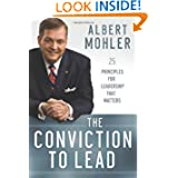 Conviction to Lead, The: 25 Principles for Leadership That Matters