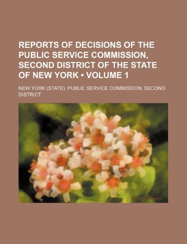 Reports of Decisions of the Public Service Commission, Second District of the State of New York (Volume 1)