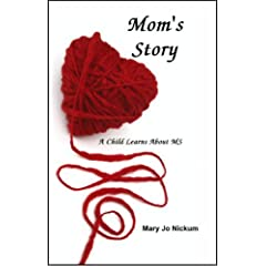 Mom's Story by Mary Jo Nickum