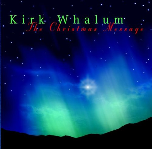 Kirk Whalum - The Christmas Message - Zortam Music