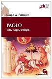 Paolo. Vita, viaggi, teologia (8839908323) by Joseph A. Fitzmyer
