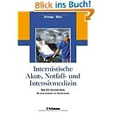 Internistische Akut-, Notfall- und Intensivmedizin: Das ICU-Survival-Book - Mit einem Geleitwort von Michael Buerke...