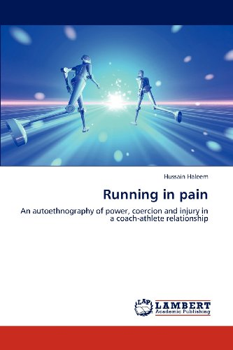 Running in pain: An autoethnography of power, coercion and injury in a coach-athlete relationship