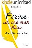 Ecrire un one-man-show et monter sur sc�ne