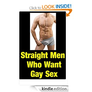 Erotic Gay Sex Stories - Straight Men Who Want Gay Sex