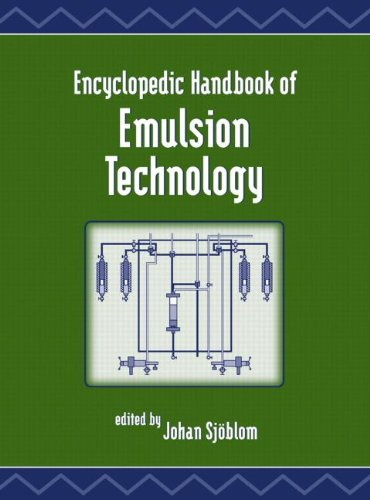 Encyclopedic Handbook of Emulsion Technology