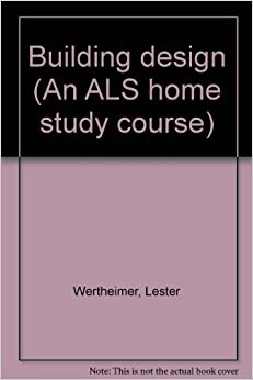 Building design an als home study course lester for Building design courses