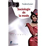 Sociologie de la modepar Frdric Godart