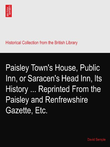 paisley-towns-house-public-inn-or-saracens-head-inn-its-history-reprinted-from-the-paisley-and-renfr