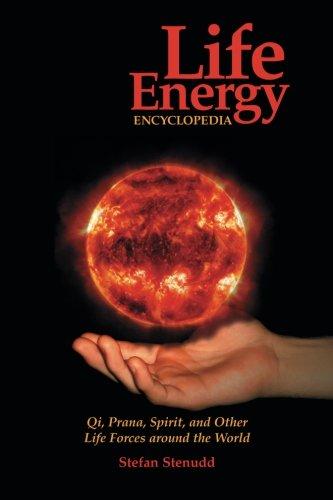 Life Energy Encyclopedia Qi, Prana, Spirit, and Other Life Forces Around the World [Stenudd, Stefan] (Tapa Blanda)
