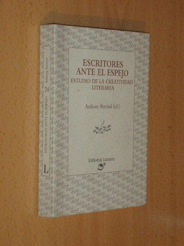 Escritores Ante El Espejo: Estudio De La Creatividad Literaria (Coleccion Palabra Critica # 24)