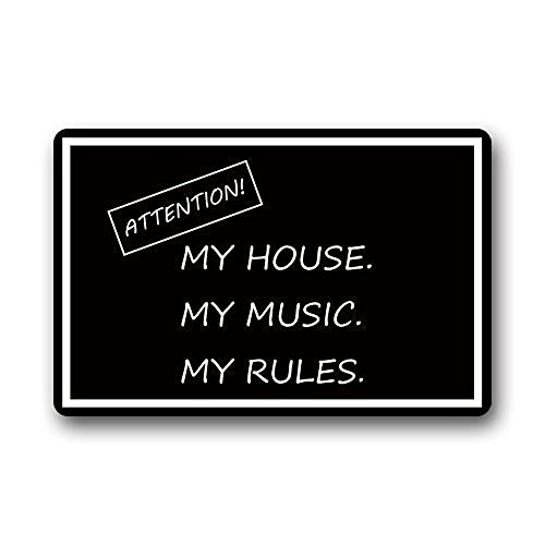 "Doormat No.01 Decorative Doormats Funny Quotes Attention My House My Music My Rules Non-skid Indoor&Outdoor Doormats 23.6""(Length) x 15.inch (Width),3/16"" thickness"
