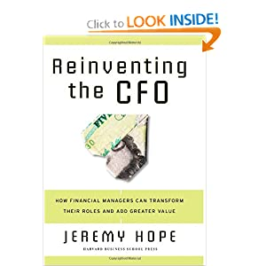 Reinventing the CFO: How Financial Managers Can Transform Their Roles and Add Greater Value Jeremy Hope