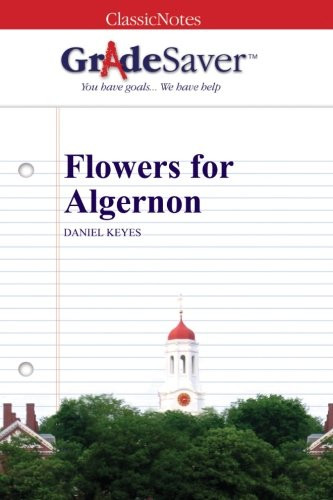 flowers for algernon quotes and analysis gradesaver  flowers for algernon study guide