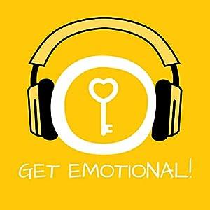 Get Emotional! Gefühle zulassen mit Hypnose Hörbuch