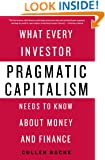 Pragmatic Capitalism: What Every Investor Needs to Know About Money and Finance