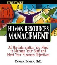 Human Resources Management: All the Information You Need to Manage Your Staff and Meet Your Business Objectives (Streetw
