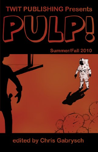 Book: Twit Publishing Presents - PULP! Summer/Fall 2010