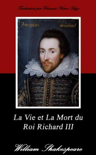 William Shakespeare - La Vie et La Mort du Roi Richard III. (Annoté)