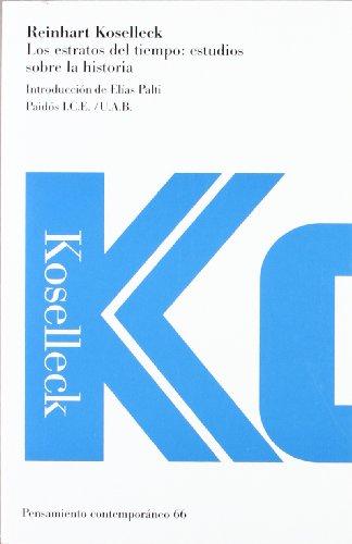 Los estratos del tiempo: estudios sobre la historia: Introducción de Elías Palti (Pensamiento Contemporaneo)