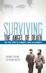 Surviving the Angel of Death: The True Story of a Mengele Twin in Auschwitz [ SURVIVING THE ANGEL OF DEATH: THE TRUE STORY OF A MENGELE TWIN IN AUSCHWITZ BY Kor, Eva Mozes ( Author ) Mar-13-2012
