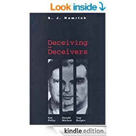 Deceiving the Deceivers: Kim Philby, Donald Maclean and Guy Burgess: Kim Philby, Donald Maclean, and Guy Burgess
