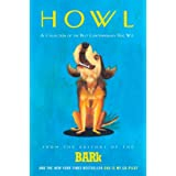 Howl: A Collection of the Best Contemporary Dog Wit ~ Bark Editors