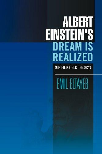 Albert Einstein's Dream Is Realized (Unified Field Theory)